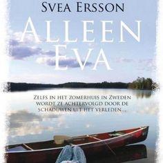 Alleen Eva | Svea Ersson: Zelfs in het zomerhuis in Zweden wordt ze achtervolgd door de schaduwen uit het verleden… Uitgegeven door…