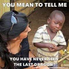 You Mean To Tell Me You Have Never Seen The Last Dragon Stop Getting Teased