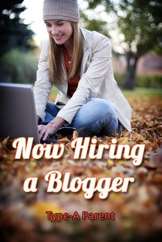 Now Hiring a Blogger at Type-A Parent via http://typeaparent.com