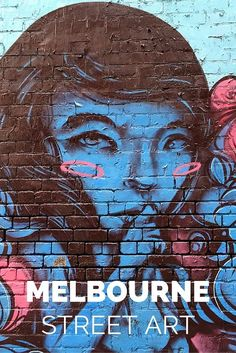 How to use street art as a way to explore and understand Melbourne, Australia.