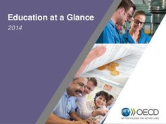 Education at a Glance 2014 - Key Findings by OECD Education via slideshare