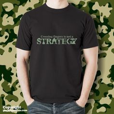 Crossing Fingers is Not a Strategy T-shirt by GeekyGoodiesShop