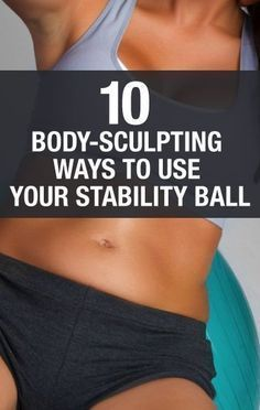 Fitness: 10 ways to use your stability ball to tone your whole body!