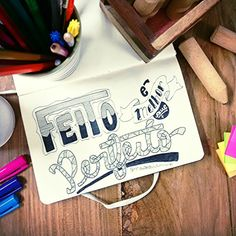 Feito é melhor que perfeito.  - design - letter - designer - typography - lettering - font - calligraphy - drawing - sketchbook
