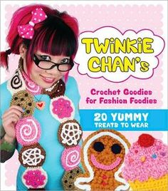 "Twinkie Chan's Crochet Goodies for ""Fashion Foodies""**: 20 Yummy Treats to Wear.                                                             ** Rebecca is SO a fashion foodie XD"