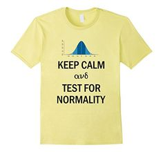Keep Calm and Test for Normality Geek Statistics T - Male Small - Lemon Inspired By Jane http://www.amazon.com/dp/B017ANCY8K/ref=cm_sw_r_pi_dp_HbRnwb17V7VBE