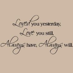 Love you yesterday... (quotes)