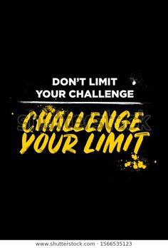 Find Challenge Your Limit Quotes Tshirt Apparel stock images in HD and millions of other royalty-free stock photos, illustrations and vectors in the Shutterstock collection. Thousands of new, high-quality pictures added every day. Inspirational Quotes Background, Inspirational Quotes Pictures, Uplifting Quotes, Study Motivation Quotes, Work Motivational Quotes, Positive Quotes, Boy Quotes, Girly Quotes, True Quotes