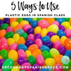5 Ways to Use Plastic Eggs In Spanish Class | Secondary Spanish Space