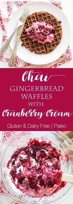 Chai Paleo Gingerbread Waffles with Pomegranate & Cranberry Cream   paleo recipes   Christmas breakfast recipes   gingerbread recipes   gluten-free waffle recipes   dairy free recipes   perrysplate.com