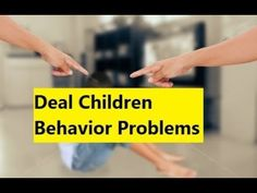 Deal Children Behavior Problems - Dealing With Common Toddler Behavior Problems