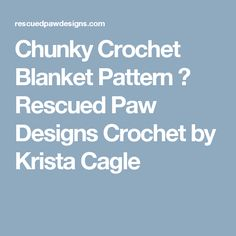 Chunky Crochet Blanket Pattern ⋆ Rescued Paw Designs Crochet by Krista Cagle