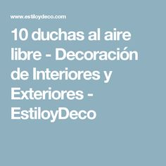 10 duchas al aire libre - Decoración de Interiores y Exteriores - EstiloyDeco