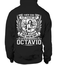 # CREATED OCTAVIO .  CREATED OCTAVIO A GIFT FOR A SPECIAL PERSON  It's a unique tshirt, with a special name!   HOW TO ORDER:  1. Select the style and color you want:  2. Click Reserve it now  3. Select size and quantity  4. Enter shipping and billing information  5. Done! Simple as that!  TIPS: Buy 2 or more to save shipping cost!   This is printable if you purchase only one piece. so dont worry, you will get yours.   Guaranteed safe and secure checkout via:  Paypal | VISA | MASTERCARD