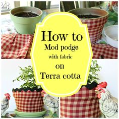 How to mod podge a terra cotta pot with fabric