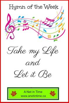 Written by a woman of Faith, take my life and let it be, is a wonderful hymn of consecration.  http://www.anetintime.ca/2017/07/hymn-study-take-my-life-and-let-it-be.html