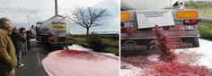 French wine growers protest Spanish Wine importing.  They recently hijacked tankers and dumped all the wine.