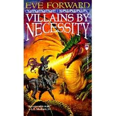 Villains by Necessity by Eve Forward