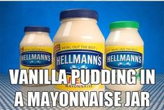 Gross out eating game - DON'T tell them it's vanilla pudding in the jar ahead of time.