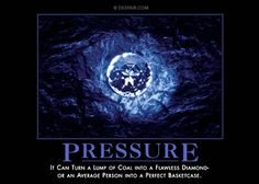 Pressure: It can turn a lump of coal into a flawless diamond--or an average person into a perfect basketcase.