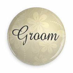 Funny Buttons - Custom Buttons - Promotional Badges - Wedding Pins - Wacky Buttons - Groom