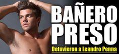 BAÑERO PRESO http://elsensacional.infonews.com/nota/11612-banero-preso-detuvieron-a-leandro-penna-en-londres/