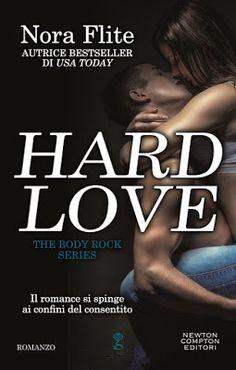 Leggere Romanticamente e Fantasy: Anteprima Hard Love di Nora Flite