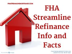 FHA streamline refinance info and facts- The FHA Streamline Refinance program is a special program for borrowers who already have a FHA mortgage loan. GET MORE INFORMATION HERE