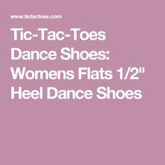 "Tic-Tac-Toes Dance Shoes: Womens Flats 1/2"" Heel Dance Shoes"