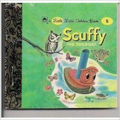 Scuffy the Tugboat : A Little Little Golden Book, No.5: Gertrude Crampton, Tibor Gergely: 9780307340757: Amazon.com: Books