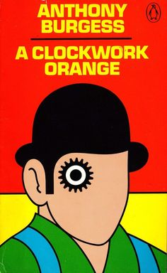 """A Clockwork Orange"" by Anthony Burgess, a previously banned book in the US and great graphics on the cover."