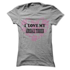I Love My Airedale Terrier - Cool Dog Shirt 999 ! T Shirts, Hoodies. Check price ==► https://www.sunfrog.com/Pets/I-Love-My-Airedale-Terrier--Cool-Dog-Shirt-999-.html?41382 $22.25