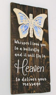 Whisper I Love You To A Butterfly And It Will Fly To Heaven And Deliver Your Message Wood Sign With Butterfly Overlay - Hand Painted Pallet by Gratefulheartdesign on Etsy