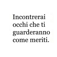 Italian Phrases, Italian Quotes, Words Quotes, Love Quotes, Sayings, My Emotions, Feelings, Tumblr Quotes, Bukowski