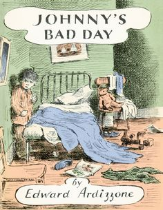 Edward Ardizzone, Johnny's Bad Day, London: John Lane, 1970.