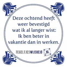 .Leuke tegeltjeswijsheid. . Volg en pin ons. Een leuk cadeautje nodig? Op www.tegeltjeswijsheid.nl maak je je eigen tegeltje of kies je een van onze spreuktegeltjes #tegeltjeswijsheid #quote #grappig #tekst #tegel #oudhollands #dutch #wijsheid #spreuk #gezegde #cadeau #tegeltje #wise #humor #funny #hollands #dutch #spreuken #citaten #spreuktegel