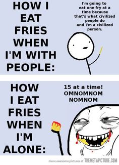 How I eat my fries…