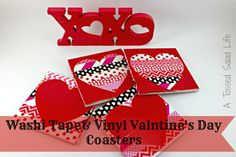 My Mom Made That: Washi Tape and Vinyl Valentine's Day Coasters