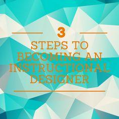 Jennifer Valley: 3 Steps to Becoming an Instructional Designer