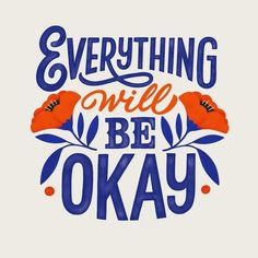 Everything will be Okay/ quotes/ sayings/ inspiration/ word up/ life motivation/ art print The Words, Cool Words, Pretty Words, Beautiful Words, Beautiful Images, Bon Courage, Typography Letters, Typography Quotes, Identity Quotes