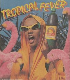 Tropical F..... Is this Grace Jones
