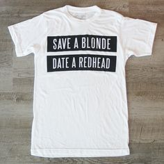 Save a Blonde Date a Redhead Tee from Ginger Problems
