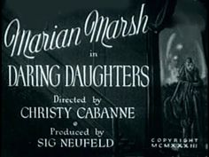 Daring Daughters . A 1933 drama, directed by Christy Cabanne, starring Marian Marsh, Kenneth Thomson, Joan Marsh and Bert Roach. A world-wise city girl tries to protect her innocent country sister from the temptations of big city life.