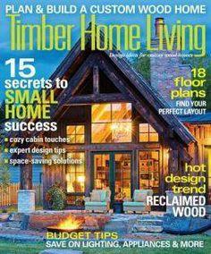 Bon Timber Home Living April 2014. Download Your Digital Copy At  TimberHomeLiving.com. House