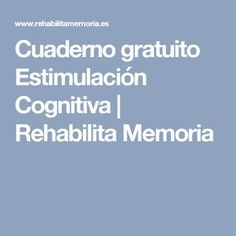 Cuaderno gratuito Estimulación Cognitiva | Rehabilita Memoria Ocupational Therapy, Aphasia Therapy, Speech Therapy, Brain Memory, Brain Gym, Right Brain, News Health, Yoga For Kids, Teaching Strategies