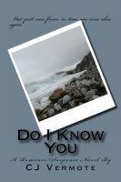 Do I Know You, an ebook by CJ Vermote at Smashwords