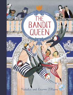 The Bandit Queen Illustration is a book about finding family in unexpected places by Natalia O'Hara (author) and Lauren O'Hara (illustrator). #banditqueen #childrensbooks #freelanceillustrators Book Cover Design, Book Design, Bandit Queen, Creative Book Covers, Dance Books, Beautiful Book Covers, Children's Book Illustration, Creative Kids, Childrens Books