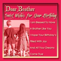 brother birthday wish saying | Birthday Wishes for Brother Pictures, Images, Scraps for Orkut ...