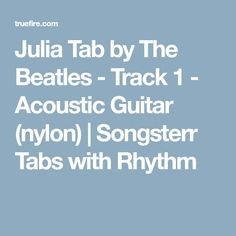 Julia Tab by The Beatles - Track 1 - Acoustic Guitar (nylon) | Songsterr Tabs with Rhythm