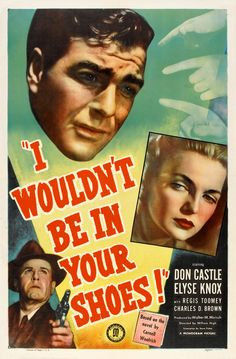 I Wouldn't Be In Your Shoes (1948)